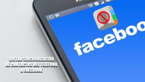 Cómo quitar la sincronización de contactos de Facebook en Android y iPhone