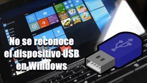 No se reconoce el dispositivo USB en Windows 10
