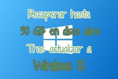 Liberar espacio: Recuperar hasta 30 GB de disco duro luego de actualizar a Windows 10