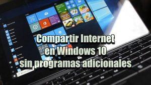 Cómo compartir Internet en Windows 10 sin programas adicionales